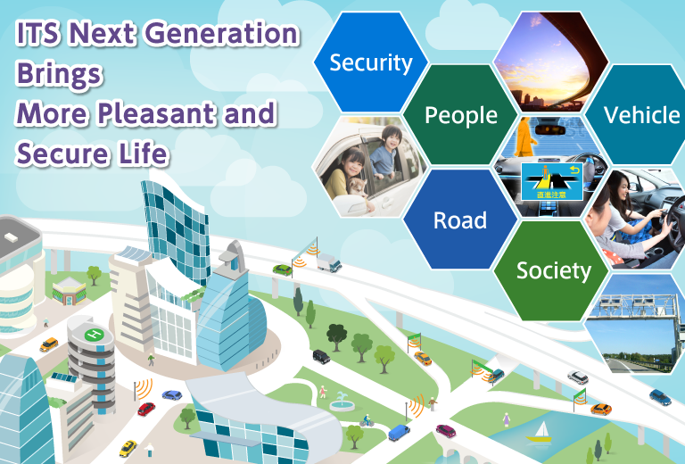 ITS Next Generation Brings More Pleasant and Secure Life